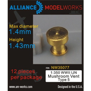 [NW35077] 1:350 WWII IJN Mushroom Vent Type 5 (D1.4mm-H1.43mm)(12 Machined Vents)
